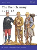 The French Army 1914–18 (Men-at-Arms)