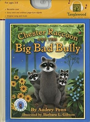 Chester Raccoon and the Big Bad Bully [With CD (Audio)][CHESTER RACCOON & THE BIG BA D][UNABRIDGED][Compact Disc]