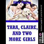 Tara, Claire, and Two More Girls: A Lesbian Group Sex Erotica Story | Alice Farney