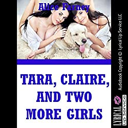 Tara, Claire, and Two More Girls: A Lesbian Group Sex Erotica Story