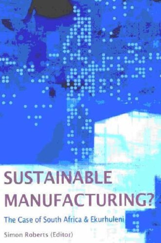 Sustainable Manufacturing: The Case of South Africa and Ekurhuleni ebook