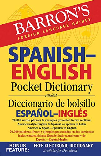 (Barron's Spanish-English Pocket Dictionary: 70,000 words, phrases & examples presented in two sections: American style English to Spanish -- Spanish to English)
