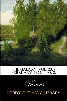 Book The Galaxy, Vol. 23. - February, 1877. - No. 2.