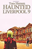 Haunted Liverpool 9