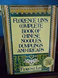 img - for Florence Lin's Complete Book of Chinese Noodles, Dumplings and Breads book / textbook / text book