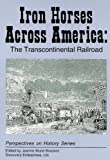 Iron Horses Across America: The Transcon (Perspectives on History)