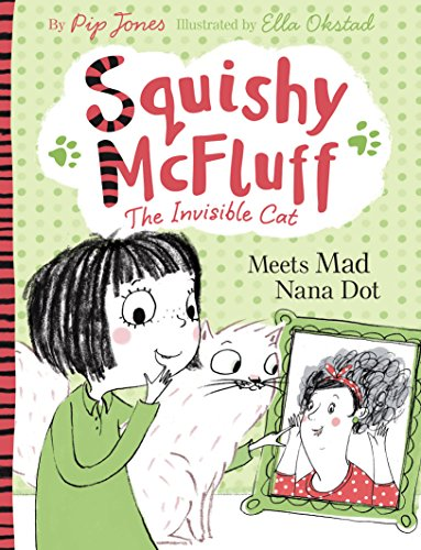 Squishy McFluff: Meets Mad Nana Dot (Squishy McFluff the Invisible Cat Book (Meets Dot)