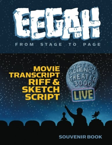 Eegah: From Stage to Page: Mystery Science Theater 3000 Movie Transcript, Riff & Sketch Script