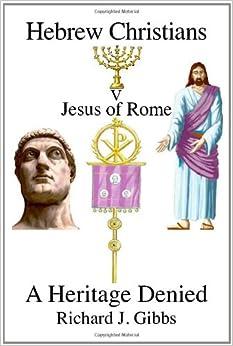 Hebrew Christians V Jesus of Rome