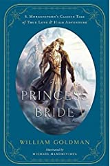The Princess Bride: An Illustrated Edition of S. Morgenstern's Classic Tale of True Love and High Adventure Hardcover