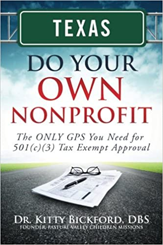 Texas Do Your Own Nonprofit: The ONLY GPS You Need for 501c3