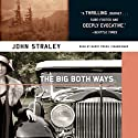 The Big Both Ways Audiobook by John Straley Narrated by Barry Press
