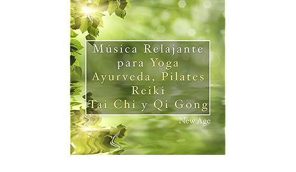 Musica Relajante para Yoga, Aurveda, Pilates, Reiki, Tai Chi ...