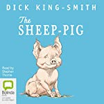 The Sheep-Pig | Dick King-Smith
