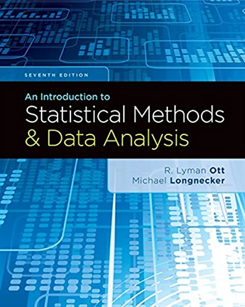 Amazon Com An Introduction To Statistical Methods And Data Analysis 9781305269477 Ott R Lyman Longnecker Micheal T Books