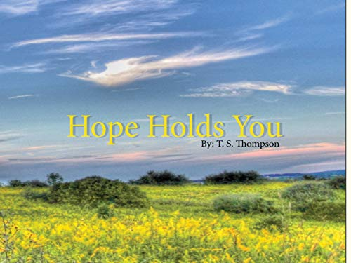 Hope Holds You by [Thompson, T. S.]