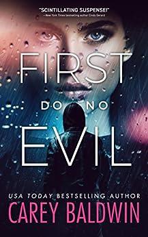 First Do No Evil (Blood Secrets Book 1) by [Baldwin, Carey]