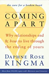 Coming Apart: Why Relationships End and How to Live Through the Ending of Yours Paperback