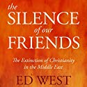 The Silence of Our Friends Audiobook by Ed West Narrated by Michael Fenton Stevens