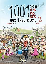 1001 choses à ne pas dire aux infertiles, tome 2 par Amandine Forgali