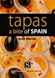 Tapas A Bite of Spain by Janet Mendel (2008-11-01)