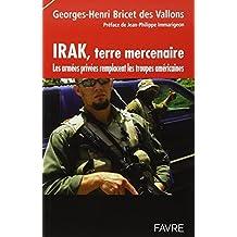 Irak, terre mercenaire: Les armées privées remplacent les troupes américaines