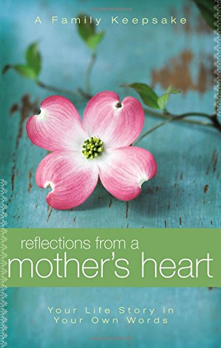 Reflections From a Mother's Heart - Mothers Heart