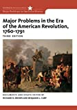 Major Problems in the Era of the American Revolution, 1760-1791 (Major Problems in American History Series)
