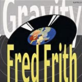 Gravity by Fred Frith (2002-06-04)