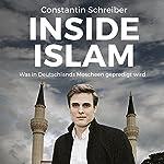 Inside Islam: Was in Deutschlands Moscheen gepredigt wird | Constantin Schreiber