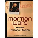 Martian Wars: Europa Station (Episode 9)