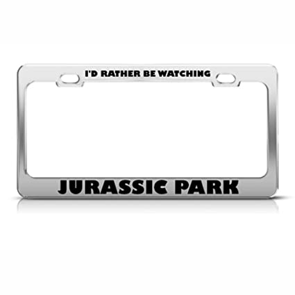 Rather Watching Jurassic Park Metal License Plate Frame