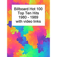 Billboard Top 10 Hits 1980-1989 with Video Links