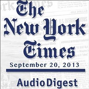 The New York Times Audio Digest, September 20, 2013 Newspaper / Magazine