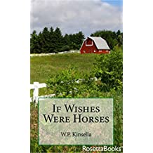 If Wishes Were Horses (W.P. Kinsella Baseball Collection)