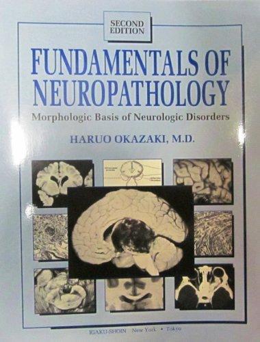 Fundamentals of Neuropathology: Morphologic Basis of Neurologic Disorders