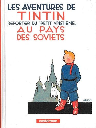 Les Aventures de Tintin. Au pays des Soviets: Reporter de 'Petit Vingtieme'