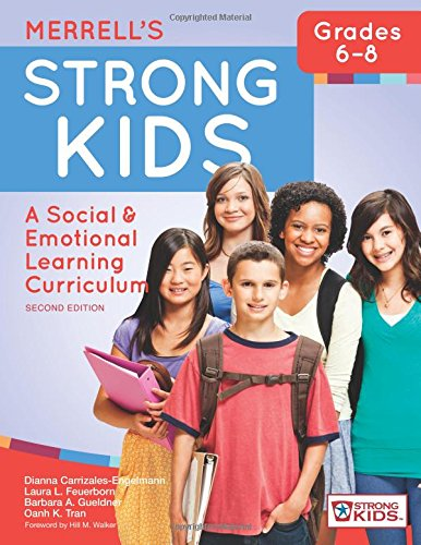 Merrell's Strong KidsGrades 68: A Social and Emotional Learning Curriculum, Second Edition