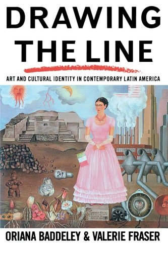Drawing the Line: Art and Cultural Identity in Contemporary Latin America (Critical Studies in Latin American and Iberia