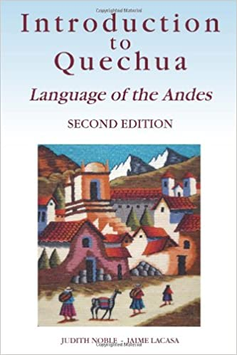 Language of the Andes Introduction to Quechua 2nd Edition