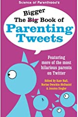The Bigger Book of Parenting Tweets: Featuring More of the Most Hilarious Parents on Twitter (The Big Book of Tweets) (Volume 2) Paperback