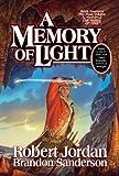 """A Memory of Light (Wheel of Time, Book 14) by Jordan, Robert, Sanderson, Brandon [2013]"""