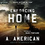 Enforcing Home: The Survivalist Series, Book 6 Audiobook by A. American Narrated by Duke Fontaine