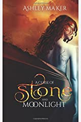 A Curse of Stone and Moonlight: Enchanted Revenge Short Story Series: Part One (Volume 1) Paperback