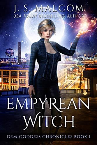 Empyrean Witch: Demigoddess Chronicles  by J. S. Malcom ebook deal