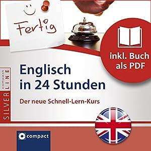 Englisch in 24 Stunden (Compact SilverLine Schnell-Lern-Kurs) Hörbuch