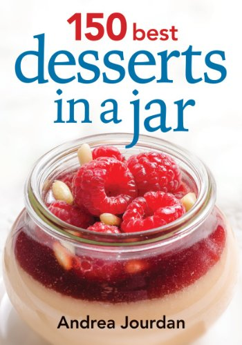 150 Best Desserts in a Jar by Andrea Jourdan