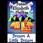 Dream a Little Dream | Susan Elizabeth Phillips