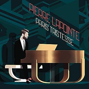 vignette de 'Paris tristesse (Pierre Lapointe)'