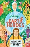 Earth Heroes: Twenty Inspiring Stories of People